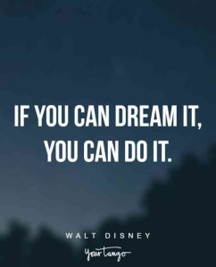 Lovely quotes about achieving dreams and goals 24 Inspirational Quotes To Remind You To Follow Your Dreams